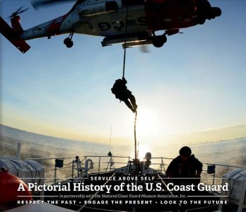 A Pictorial History of: The National Coast Guard Museum: Respect the Past | Engage the Present | Look to the Future