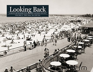 Looking Back -- New London County: Vol. II - The 1940s, '50s and '60s
